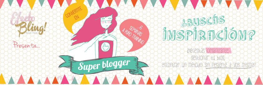 Convertite en SuperBlogger: productividad + Inspiración + Balance familia/trabajo/blog + WordPress + Blogger + Diseño