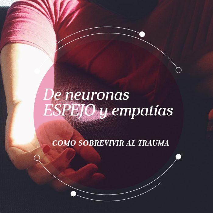 De neuronas espejo y traumas que duelen